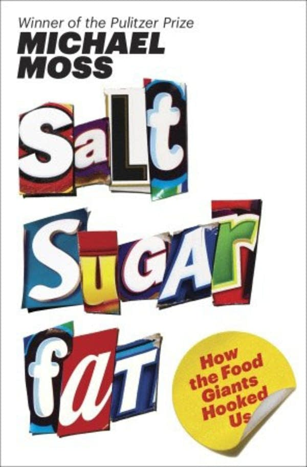 'Salt Sugar Fat' by Michael Moss