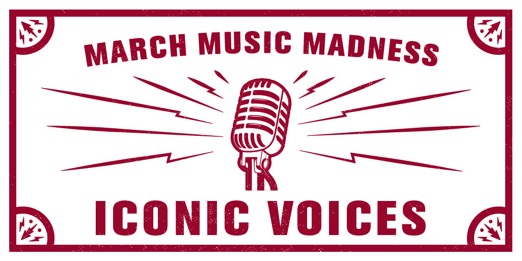 March Music Madness: Iconic Voices