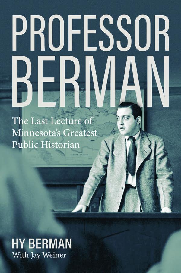 The Last Lecture of Minnesota's Greatest Public Historian