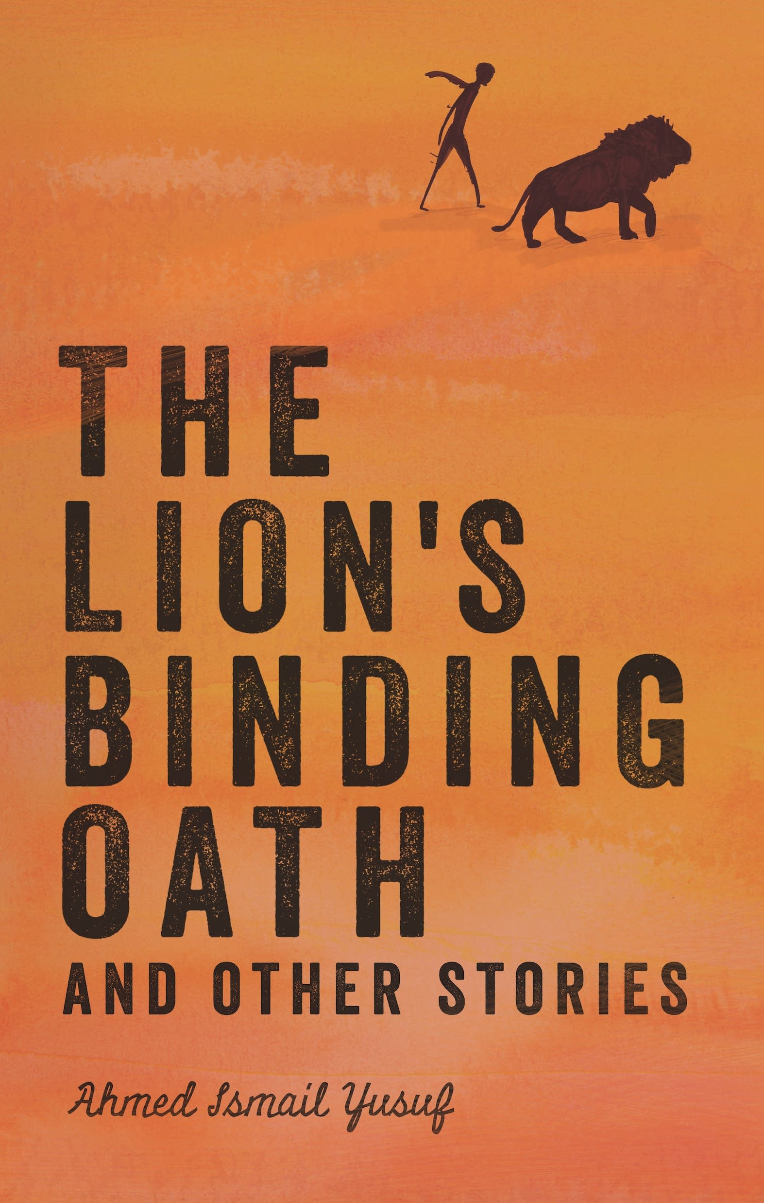 'The Lion's Binding Oath and other stories' by Ahmed Ismail Yusuf