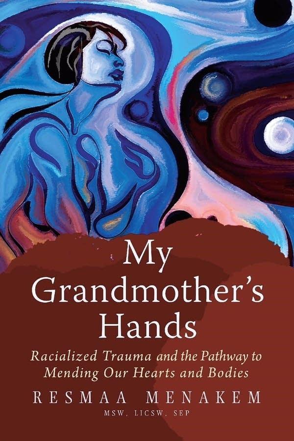 Resmaa Menakem, My Grandmother's Hands book cover