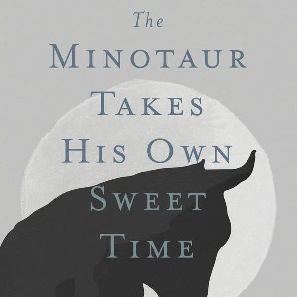 'The Minotaur Takes His Own Sweet Time'