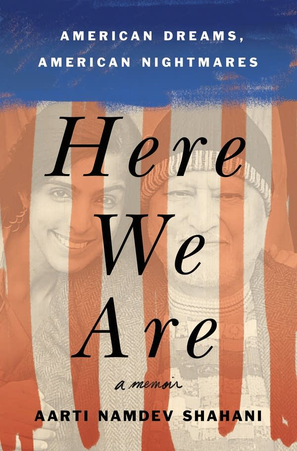 "The cover image of Aarti Shahani's memoir ""Here We Are"""