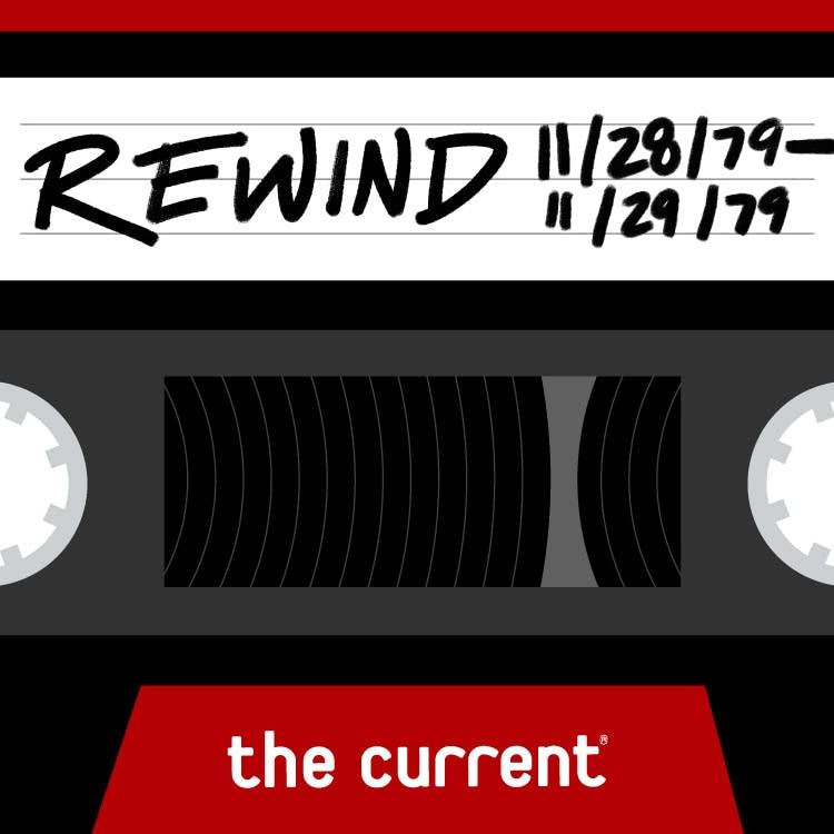 The Current Rewind: Nov. 28-29, 1979